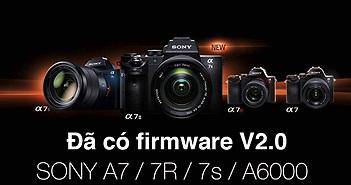 Sony phát hành loạt firmware V2.0 mới cho A7 / A7R / A7S và Sony A6000.