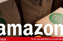 Amazon gây địa chấn khi chi 13,7 tỷ USD mua Whole Foods