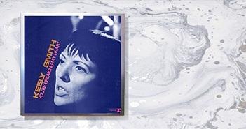 Nữ ca sĩ nhạc Jazz Keely Smith mang lại cảm giác hoài cổ với album You're Breaking My Heart
