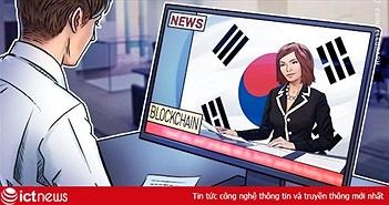 Hàn Quốc: Cơ quan Quản lý Internet hợp tác với Tổng công ty tài chính nhà ở phát triển nền tảng blockchain lưu trữ tài liệu điện tử