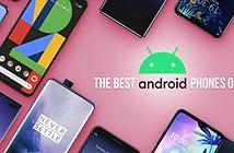 Top smartphone Android đáng tiền nhất năm nay