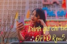 Đánh giá OPPO Reno5: bản Facelift tròn trịa nhất phân khúc
