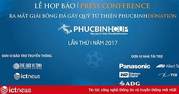 Khởi động Giải bóng đá PhucBinh Cup nhằm gây quỹ từ thiện vì trẻ em mắc bệnh tim