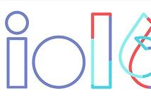 Mời xem tường thuật trực tiếp sự kiện Google I/O 2016 vào 0 giờ tối nay