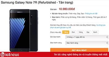 Cửa hàng Việt Nam rao giá Galaxy Note 7 tân trang với giá gần 11 triệu đồng