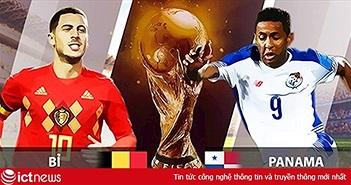 Xem bóng đá World Cup 2018, trực tiếp trận Bỉ - Panama trên VTV6