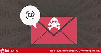 Việt Nam tiếp tục trong nhóm nhận email độc hại nhiều nhất thế giới