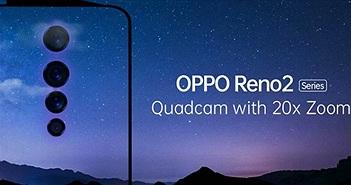 Oppo sắp ra mắt Reno 2 với 4 camera, zoom 20x