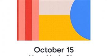 Chính thức: Google sẽ công bố cặp Pixel 4 và Pixel 4 XL vào ngày 15/10