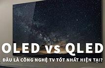 OLED & QLED: Đâu là công nghệ TV tốt nhất thời điểm hiện tại?