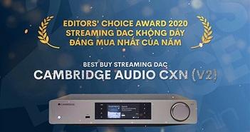 Editors' Choice Awards 2020 - Cambridge CXN (V2) – Streaming DAC đáng mua nhất của năm