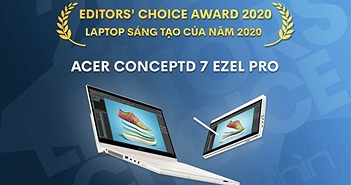 Editors' Choice Awards 2020: Laptop sáng tạo của năm 2020 - Acer ConceptD 7 Ezel Pro