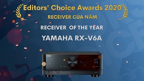 Editors' Choice Awards 2020 - Yamaha RX-V6A – Receiver xem phim của năm
