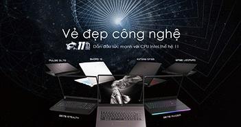 """MSI trình làng """"Vẻ đẹp công nghệ"""" của các sản phẩm Laptop  sử dụng Intel dòng H thế hệ 11"""