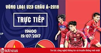 Xem trực tiếp U23 Việt Nam gặp U23 Đông Timor, 19h00 ngày 19/7, ở đâu?