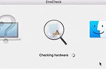 EtreCheck - Quét lỗi máy Mac để tự sửa hoặc đem đi sửa