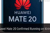 Huawei Mate 20 với chip Kirin 980 sẽ giáng đòn chí tử lên iPhone 2018