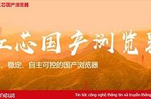 """Trình duyệt """"100% của Trung Quốc"""" bị phát hiện lấy nhân Google Chrome"""