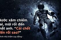 Chết đuối ngoài vũ trụ: Khoảnh khắc tử thần ngủ quên, ám ảnh phi hành gia trẻ suốt đời!