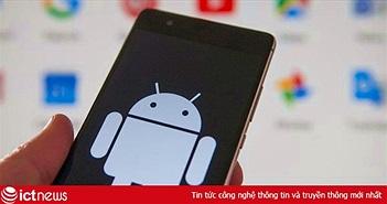 Google cuối cùng cũng phải đối mặt với nguy cơ thực sự dành cho Android