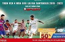 Tri ân khách hàng, SCTV ưu đãi cước và phát sóng Giải bóng đá LaLiga