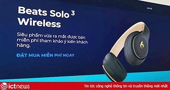 Lừa tặng tai nghe Beats trên Facebook kiếm 100 triệu/ngày ở VN