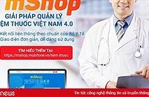 Giúp đẩy lùi Covid-19 với giải pháp quản lý tiệm thuốc mShop của MobiFone