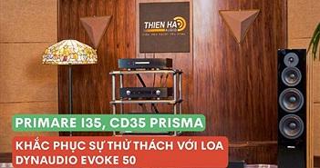 Primare I35, CD35 Prisma khắc phục sự thử thách với loa Dynaudio Evoke 50