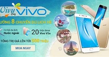 Mua Vivo tại FPT trúng ngay chuyến du lịch nước ngoài