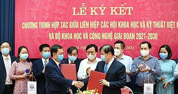 Hợp tác khung giữa Bộ KH&CN và Liên hiệp các hội KH&KT Việt Nam giai đoạn 2021-2030: Tổ chức nhiều diễn đàn khoa học thiết thực