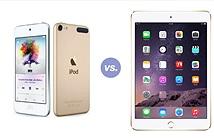 Thà mua iPod Touch còn hơn là iPad Mini 3