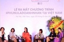 #Phunuladoanhnhan cùng phụ nữ gỡ rào cản khởi nghiệp