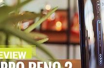 Video: Đánh giá nhanh smartphone tầm trung Oppo Reno2