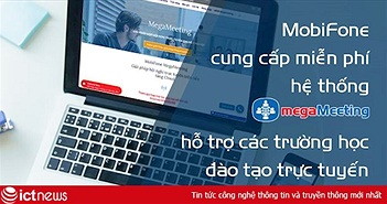 Nhiều trường học triển khai đào tạo trực tuyến thông qua hệ thống MegaMeeting của MobiFone trong thời gian nghỉ chống dịch CoVid-19