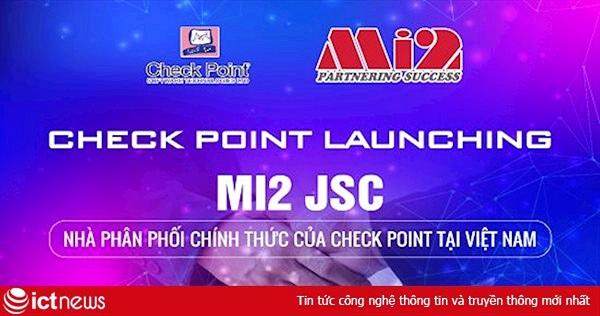 Mi2 JSC - Nhà phân phối chính thức của của Check Point tại Việt Nam