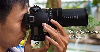 """Trên tay Sony RX10 III: máy ảnh siêu zoom 25X cảm biến 1"""", ống kính 24-600mm f/2.4-4, giá 38 triệu"""