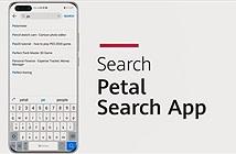 Petal Search: câu trả lời tiếp theo của Huawei với lệnh cấm của Google