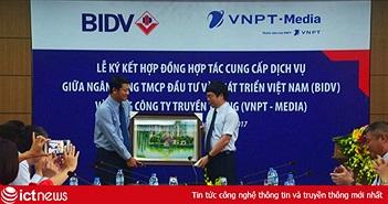 VNPT- Media bắt tay BIDV phát triển thanh toán không dùng tiền mặt