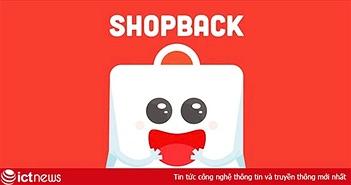 Ứng dụng mua sắm được hoàn tiền ShopBack sẽ ra mắt thị trường Việt Nam