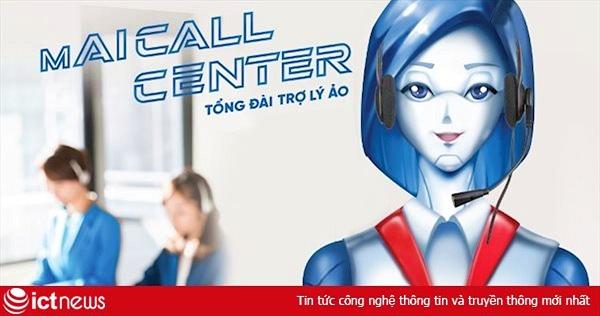 mAICallcenter: Tổng đài trợ lý ảo của doanh nghiệp thời đại 4.0