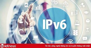 Việt Nam nằm trong Top 5 khu vực châu Á - Thái Bình Dương về tỷ lệ ứng dụng IPv6