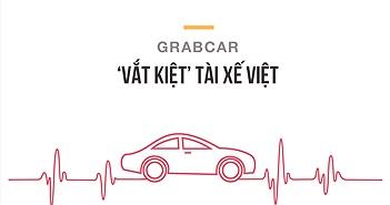 """Grabcar """"vắt kiệt"""" tài xế Việt"""