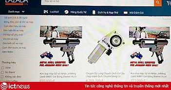 Các trang thương mại điện tử nhận lệnh phải rà soát, gỡ bỏ thiết bị lắp ráp súng