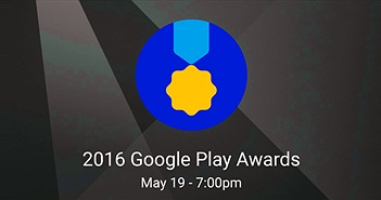 Google công bố cuộc thi Google Play Awards và những app đang có trong danh sách ứng cử