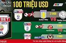 VTVcab và Onme tường thuật trực tiếp trận chung kết đắt đỏ nhất nước Anh