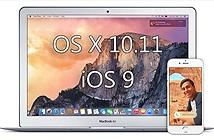 iOS 9 và OSX 10.11 tập trung nâng tính ổn định và bảo mật, ít tính năng mới, chạy tốt trên máy cũ?