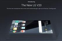 LG V20: Smartphone đầu tiên chạy Android 7 Nougat