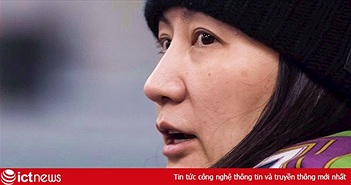 """Trung Quốc yêu cầu Canada thả """"ái nữ Huawei"""" Mạnh Vãn Chu để cải thiện mối quan hệ ngoại giao"""