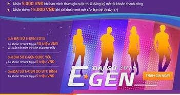 """Giới trẻ hào hứng với cuộc thi """"Đại sứ E-GEN 2015"""" của TPBank"""