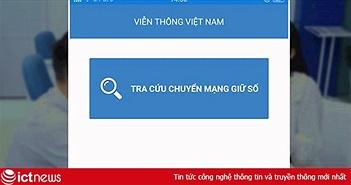 Cách kiểm tra SIM thuê bao chuyển mạng giữ số thuộc nhà mạng nào?